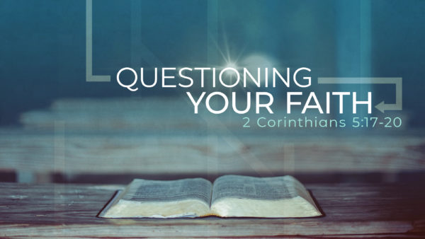 Questioning Your Faith